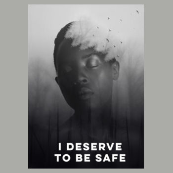 I deserve to be safe Design